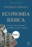 Economia Básica. Um Guia de Economia Voltado ao Senso Comum - Volume 2