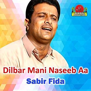 Dilbar Mani Naseeb Aa