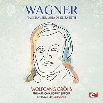 Wagner: Tannhäuser: Aria of Elisabeth (Digitally Remastered)