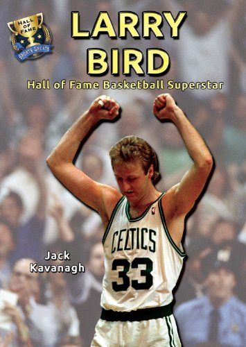 Larry Bird: Hall of Fame Basketball Superstar (Hall of Fame Sports Greats)