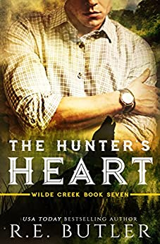 The Hunter's Heart (Wilde Creek Book 7) by [R. E. Butler]