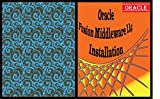 """Oracle Fusion Middleware 11g Installation: Installing and Configuring Oracle WebLogic 10.3.6.0,Fusion Middleware Installation Guide, Webutil Configuration, ... 8.5"""" X 11"""") (English Edition)"""
