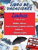 Libro de vacaciones Londres: Descubra Londres mientras se divierte - colorear, juegos de palabras y numeros, sudokus, laberintos - Descubra Londres ... gran tamaño a color Niños a partir de 6 años