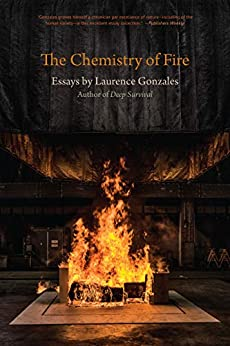 The Chemistry of Fire: Essays by [Laurence Gonzales]