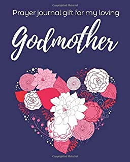 Prayer Journal Gift for My Loving Godmother: Christian Write In Prayer Journal for Women & Sermon Notes with Prompts - Blessed and Thankful for God's Grace
