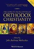 The Concise Encyclopedia of Orthodox Christianity - John Anthony McGuckin