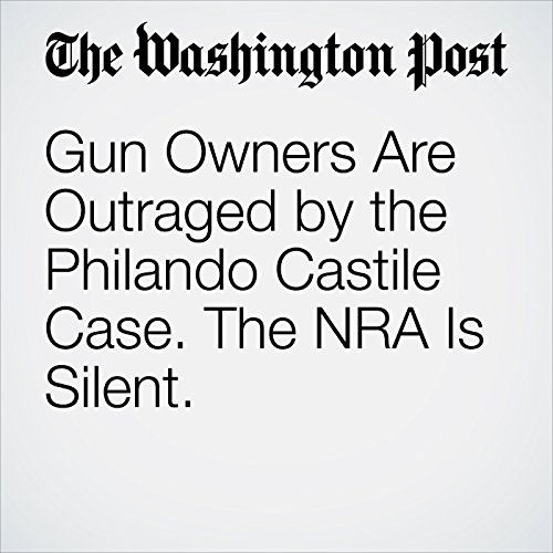 Gun Owners Are Outraged by the Philando Castile Case. The NRA Is Silent. copertina