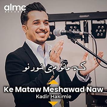 Ke Mataw Meshawad Naw