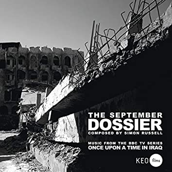 The September Dossier (Music from the BBC Series 'Once Upon a Time in Iraq')