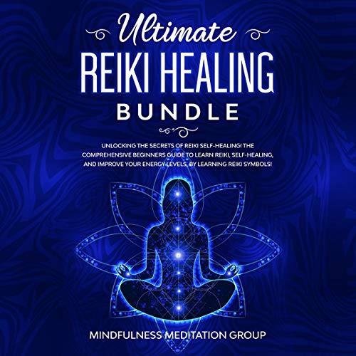 Ultimate Reiki Healing Bundle audiobook cover art
