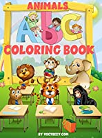 Coloring Book: Amazing Alphabet Animals Coloring Book and Letter Tracing Workbook for Kids Ages 2-4 4-8