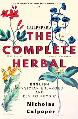 The Complete Herbal : To which is now added, upwards of one hundred additional