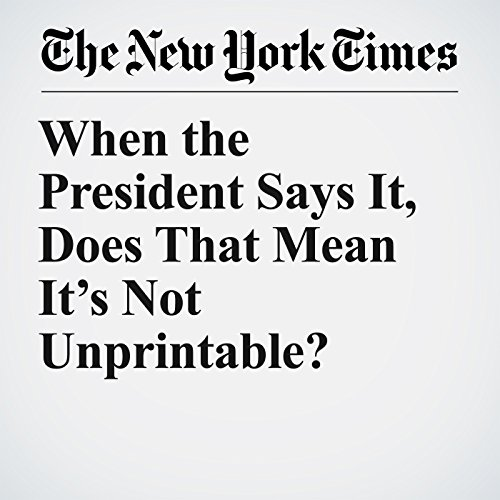 When the President Says It, Does That Mean It's Not Unprintable? copertina