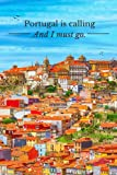 Portugal Is Calling and I Must Go: Notebook for Manifesting Your Move to Portugal, Journal for Black Women Traveling Solo, Notebook for Digital Nomads ... Lined Notebook, 120 pages, Scripting Sheets™