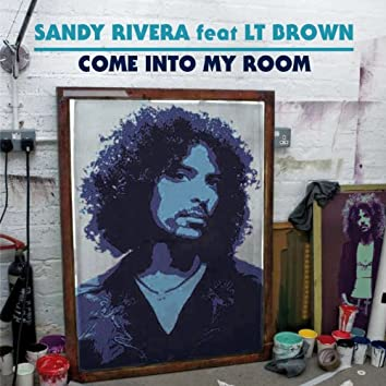 Come Into My Room (feat. LT Brown)