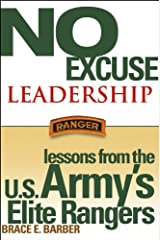 No Excuse Leadership: Lessons from the U.S. Army's Elite Rangers Hardcover