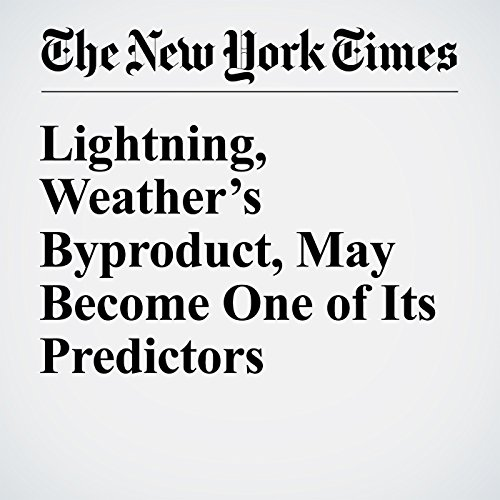Lightning, Weather's Byproduct, May Become One of Its Predictors copertina