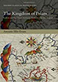 The Kingdom of Priam: Lesbos and the Troad between Anatolia and the Aegean (Oxford Classical Monographs)