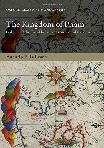 Kingdom Of Priam Lesbos & Troad Between (Oxford Classical Monographs)