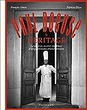Paul Bocuse - Héritage: La vie et les recettes emblèmes d'un gastronome révolutionnaire