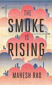 The Smoke is Rising by [Mahesh Rao]