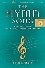The Hymn Song, Volume 2: A Heart-Stirring Musical Masterpiece Collection