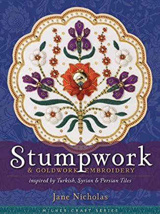 Stumpwork & Goldwork Embroidery: Inspired By Turkish, Syrian