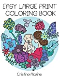 Easy Large Print Coloring Book: Beautiful Illustrations for Seniors and Beginners (Whimsical Coloring Books)