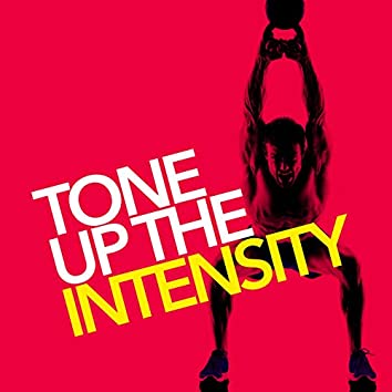 Tone up the Intensity
