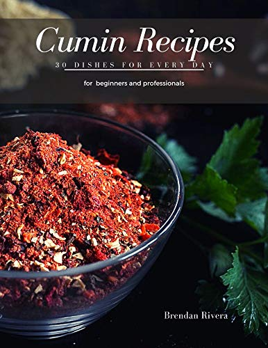 Cumin Recipes: 30 Dishes for every day (English Edition)