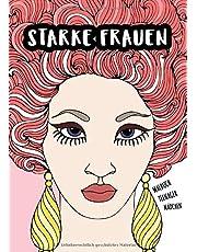Malbuch Teenager Mädchen: Starke Frauen -  Beschäftigungsbuch für kreative Entfaltung und positives Denken - außergewöhnliche Frauen - Teenager ... Jahre (Ausmal- und Mitmachbücher für Mädchen)