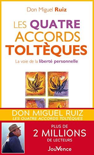 Les Quatre Accords Tolteques Les Messages De Don Miguel Ruiz T1