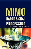 MIMO Radar Signal Processing (Wiley - IEEE)