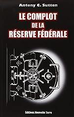 Le complot de la Réserve Fédérale d'Antony Sutton