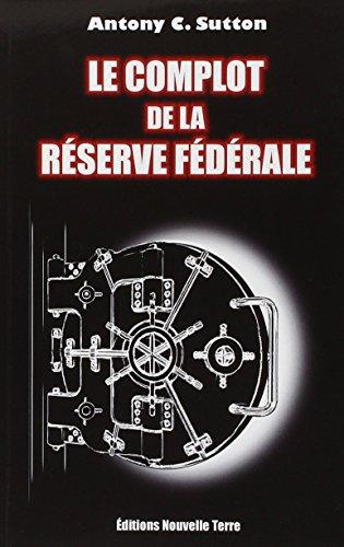 Le complot de la Réserve Fédérale