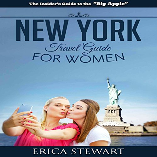 New York: The Complete Insider's Guide for Women Traveling to New York Titelbild