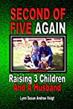 Second Of Five Again: Raising 3 Children And A Husband