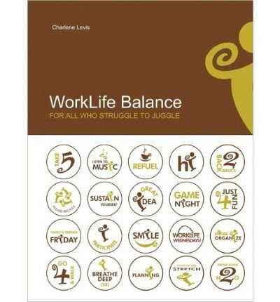 WorkLife Balance: For All Who Struggle to Juggle (Paperback) - Common