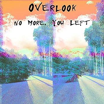 No More, You Left