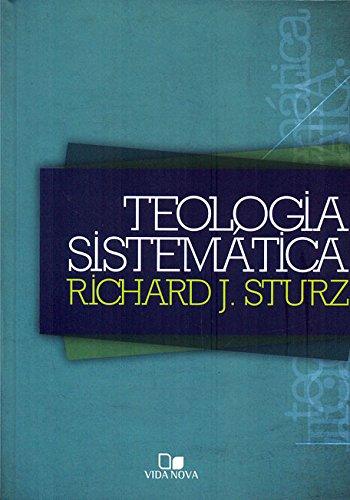 Teologia sistemática - (STURZ)