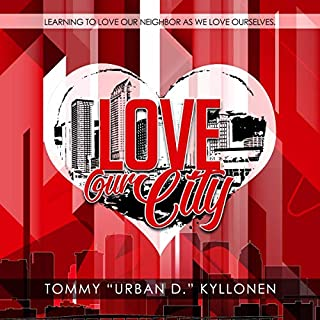 Love Our City     Learning to Love Our               By:                                                                                                                                 Tommy Kyllonen Urban D.                               Narrated by:                                                                                                                                 Tommy Kyllonen                      Length: 4 hrs and 54 mins     Not rated yet     Overall 0.0