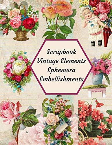 Scrapbook Vintage Elements Ephemera Embellishments: A  Mega Flower Tear- it out Floral Rose Scrap Paper images Collage, Decoupage, Card making, ... Journal notebook Craft Supplies kit Pack.
