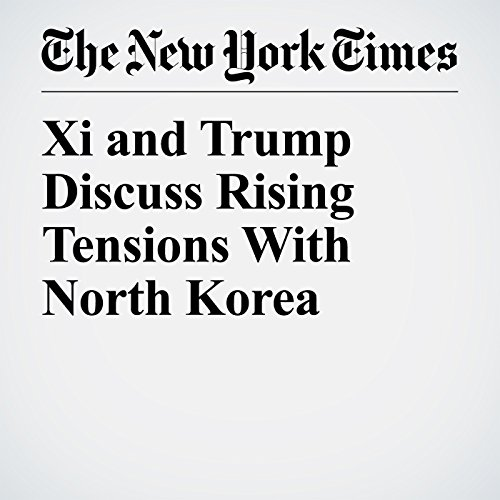 Xi and Trump Discuss Rising Tensions With North Korea copertina