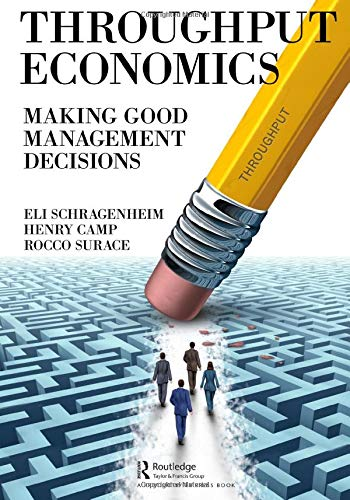 Compare Textbook Prices for Throughput Economics: Making Good Management Decisions 1 Edition ISBN 9780367030612 by Schragenheim, Eli,Camp, Henry Fitzhugh,Surace, Rocco