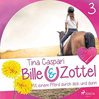 Mit einem Pferd durch dick und dünn     Bille und Zottel 3              Autor:                                                                                                                                 Tina Caspari                               Sprecher:                                                                                                                                 Lisa Gold                      Spieldauer: 2 Std. und 46 Min.     7 Bewertungen     Gesamt 4,7