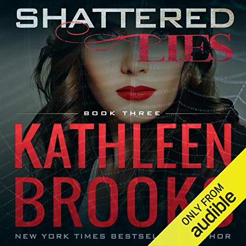 Shattered Lies Audiobook By Kathleen Brooks cover art