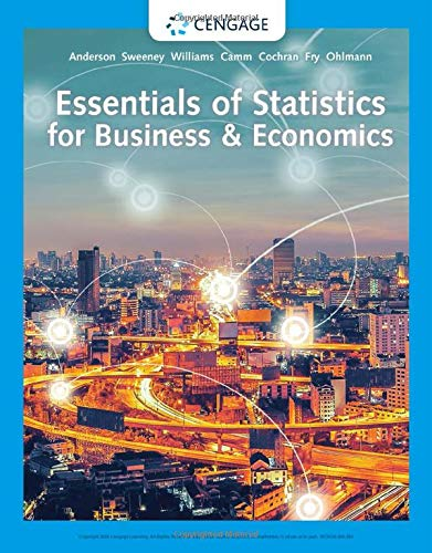 Compare Textbook Prices for Essentials of Statistics for Business & Economics 9 Edition ISBN 9780357045435 by Anderson, David R.,Sweeney, Dennis J.,Williams, Thomas A.,Camm, Jeffrey D.,Cochran, James J.