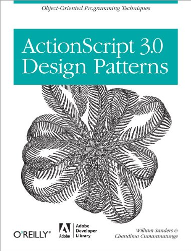 ActionScript 3.0 Design Patterns: Object Oriented Programming Techniques (Adobe...