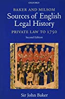 Baker and Milsom Sources of English Legal History: Private Law to 1750