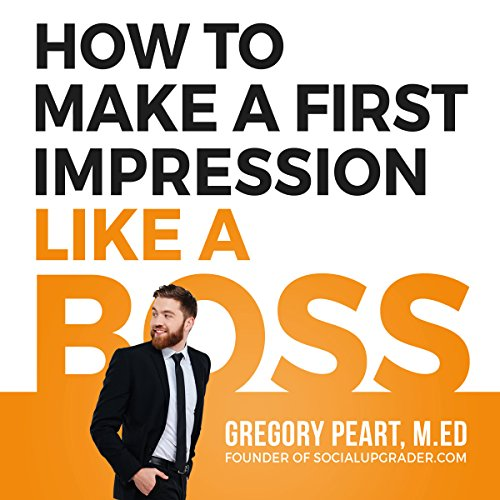 How to Make a First Impression like a Boss audiobook cover art
